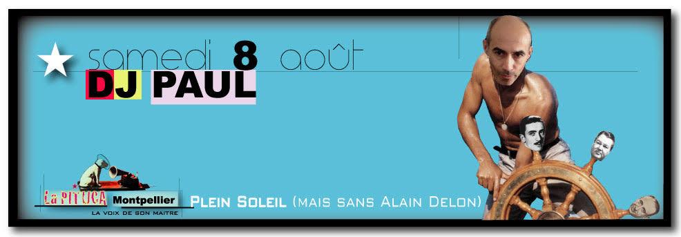 SAMEDI 8 AOUT DJ PAUL plein soleil LA PITUCA