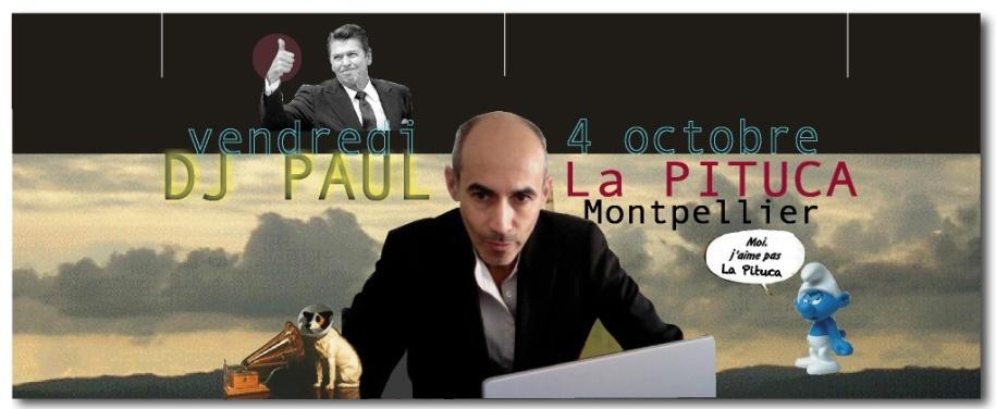 DJ PAUL LA PITUCA CE VENDREDI 4 OCTOBRE