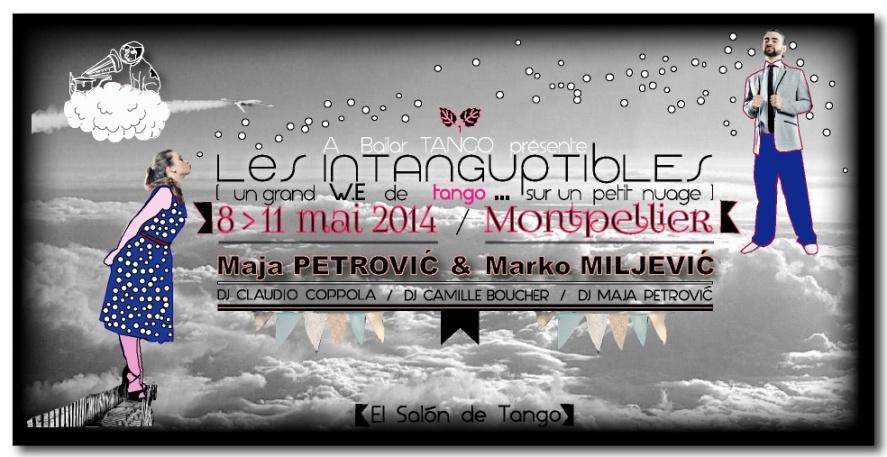 LES INTANGUPTIBLES 8 au 11 MAI 2014 MONTPELLIER 1