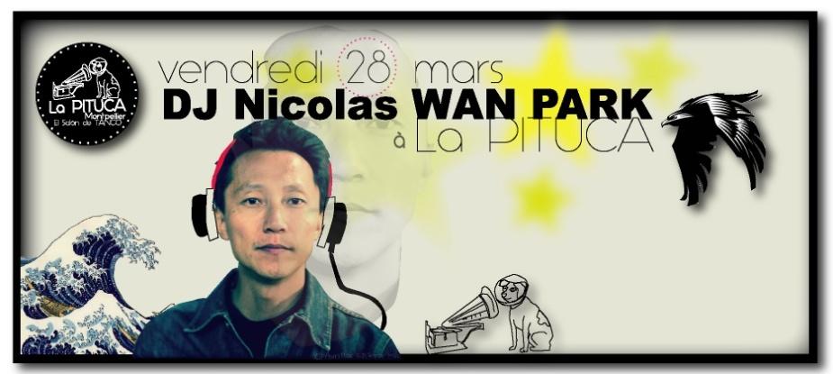 Vendredi 28 mars DJ Nicolas Wan Park à LA PITUCA