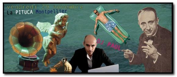 VENDREDI 29 NOV DJ PAUL LA PITUCA MONTPELLIER